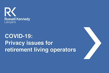 Video Alert COVID-19 Privacy issues for retirement living operators 360x240